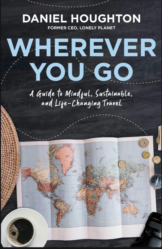 Book cover of Wherever You Go A Guide to Mindful, Sustainable, and Life-Changing Travel