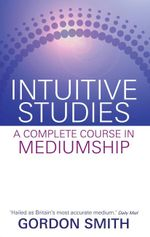 Intuitive Studies by Gordon Smith
